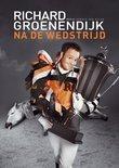 Richard Groenendijk - Na De Wedstrijd