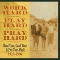 Workhard, Play Hard,..