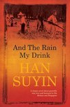And the Rain My Drink