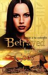 Betrayed by the Gods Book One