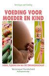 Voeding voor moeder en kind; voor, tijdens en na de zwangerschap