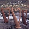 A Beginners Guide To Traditional Scottish Music...