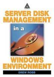 Server Disk Management in a Windows Environment