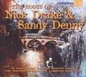 nICK Drake & Sandy Denny - Tribute Album: The Roots Of