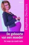 De Geboorte Van Een Moeder
