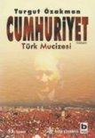 Cumhuriyet. Trk Mucizesi 1