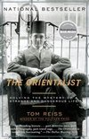 The Orientalist: Solving The Mystery Of A Strange And Dangerous Life