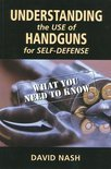 Understanding the Use of Handguns for Self-Defense