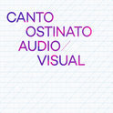 Canto Ostinato Audio Visual