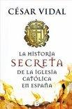 Hijo de Perdicion. Historia Secreta de La Iglesia Catolica En Espana