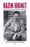 Nâzim Hikmet: The Life and Times of Turkey's World Poet