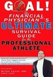 GOAL! The Financial Physician's Ultimate Survival Guide for the Professional Athlete