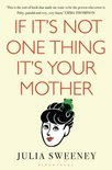 If it's Not One Thing it's Your Mother (ebook)