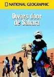 National Geographic - Dwars Door De Sahara