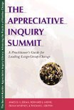 The Appreciative Inquiry Summit - A Practioner's Guide for Leading Large-Group Change