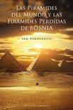 Piramides del Mundo y Las Piramides de Bosnia, Las