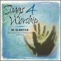 Songs 4 Worship 3 - Be Glorified
