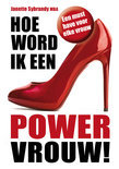 Hoe word ik een powervrouw!