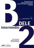 Dele Intermedio B2. Preparacin Al Diploma De Espanol