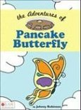 The Adventures of Pancake Butterfly