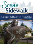 Scene from the Sidewalk: A Guide to Public Art in the Twin Cities