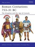 Roman Centurions 753-31 BC: The Kingdom and the Age of Consuls