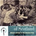 Gaelic Songs Of Scotland