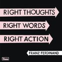 Right Thoughts, Right Words, Right Action (Limited Edition)