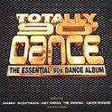 Totally 90s Dance: The Essential 90s Dance Album