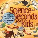 Science In Seconds For Kids