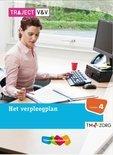 Traject V&V / Zorg Het verpleegplan / niveau 4 / deel basisboek
