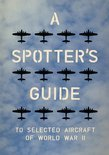 A Spotter's Guide to Selected Aircraft of World War II (ebook)