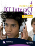 ICT interaCT for Key Stage 3 Dynamic Learning - Pupil's Book and CD3