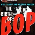 The Birth Of Bop: A Jazz Hour With Miles Davis And Charlie Parker