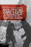 Political Violence in Twentieth-century Europe