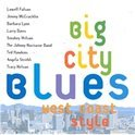 Big City Blues: West Coast Style