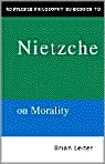 The Routledge Philosophy Guidebook to Nietzsche on Morality