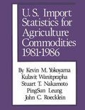 U.S. Import Statistics for Agricultural Commodities: (1981-1986)