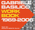 Gabriele Basilico. Workbook 1969-2006