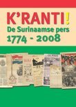 K'Ranti ! De Surinaamse Pers, 1774-2008