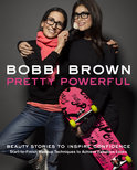 Bobbi Brown&#39;s Pretty Powerful