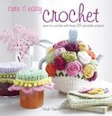 Cute &amp; Easy Crochet