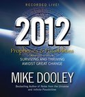 2012: Prophecies & Possibilities: Surviving And Thriving Amidst Great Change