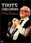 Toots Thielemans - In New Orleans