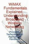 Wimax Fundamentals Explained, Understanding Broadband Wireless Networking