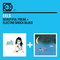 Beautiful Freak / Electro Shock Blues