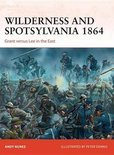 Wilderness and Spotsylvania 1864: Grant versus Lee in the East