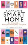 Flanagan's Smart Home: The 98 Essentials For Starting Out, Starting Over, Scaling Back