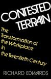 Contested Terrain: The Transformation of the Workplace in the Twentieth Century