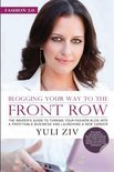 Fashion 2.0: Blogging Your Way to the Front Row.: The Insider's Guide to Turning Your Fashion Blog Into a Profitable Business and L